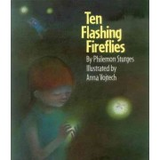 Ten Flashing Fireflies by Philemon Sturges
