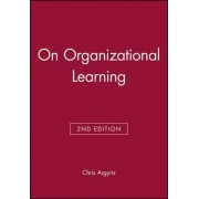 On Organizational Learning by Chris Argyris