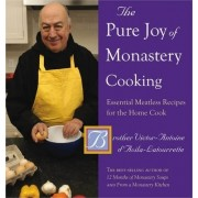 The Pure Joy of Monastery Cooking by Victor-Antoine d'Avila-Latourrette