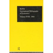 International Bibliography of Economics 1969: Volume 18 by Compiled by the British Library of Political and Economic Science