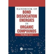 Handbook of Bond Dissociation Energies in Organic Compounds by Yu-Ran Luo