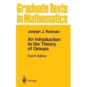 An Introduction to the Theory of Groups by Joseph J. Rotman