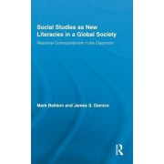 Social Studies as New Literacies in a Global Society by Mark Baildon