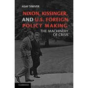 Nixon, Kissinger, and US Foreign Policy Making by Asaf Siniver