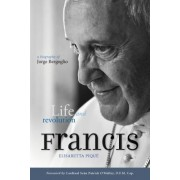 Pope Francis: Life and Revolution by Elisabetta Pique