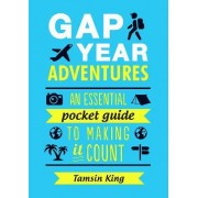 Gap Year Adventures by Tamsin King