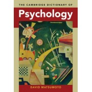 The Cambridge Dictionary of Psychology by David Matsumoto