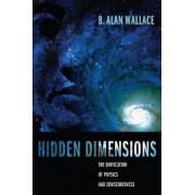 Hidden Dimensions by B. Alan Wallace