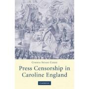 Press Censorship in Caroline England by Cyndia Susan Clegg
