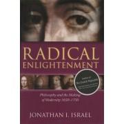 Radical Enlightenment by Jonathan I. Israel