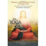 The Yoga Of Jesus: Understanding The Hidden Teachings Of The Gospels
