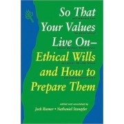 So That Your Values Live on by Jack Riemer