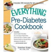 The Everything Pre-Diabetes Cookbook by Gretchen Scalpi