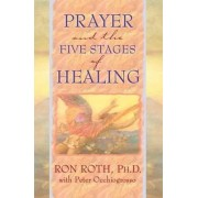 Prayer and the Five Stages of Healing by Ron Roth