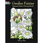 Garden Fairies Stained Glass Coloring Book by Darcy May