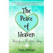 The Peace of Heaven by Dana Howard