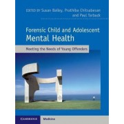 Forensic Child and Adolescent Mental Health by Susan Bailey