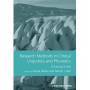 Research Methods in Clinical Linguistics and Phonetics by Nicole Muller