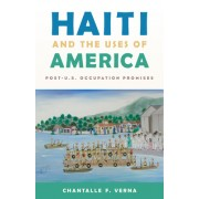 Haiti and the Uses of America: Post-U.S. Occupation Promises