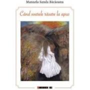 Cand soarele rasare la apus - Manuela Sanda Bacaoanu