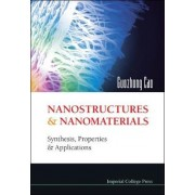Nanostructures And Nanomaterials: Synthesis, Properties And Applications by Guozhong Cao
