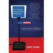 The Political Speechwriter's Companion by Robert A. Lehrman