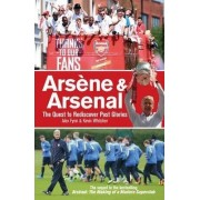 Arsene & Arsenal by Alex Fynn