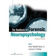 The Handbook of Forensic Neuropsychology by JR. Arthur MacNeill Horton