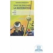 Caiet de evaluare la matematica cls 2 ed. 2 - Teodora Danielescu