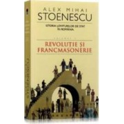 2010 Istoria loviturilor de stat vol.1 Revolutie si francmasonerie - Alex Mihai Stoenescu