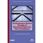 Performance-based Design of Structural Steel for Fire Conditions by David L. Parkinson