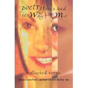 Poetry Has Had Its Way with Me by Lorri Scott