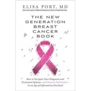 The New Generation Breast Cancer Book by Dr. Elisa Port