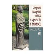 Corpusul receptarii critice a operei lui Mihai Eminescu, Vol 10-11, sec XX.