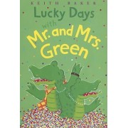 Lucky Days with Mr. and Mrs. Green by Keith Baker