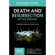 Death and Resurrection of the Messiah Discovery Guide by Ray Vander Laan