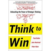 Think to Win: Unleashing the Power of Strategic Thinking by Paul Butler