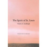The Spirit of St. Louis by Charles A Lindbergh
