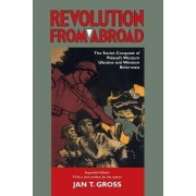 Revolution from Abroad by Jan T. Gross