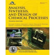 Analysis, Synthesis and Design of Chemical Processes by Richard Turton