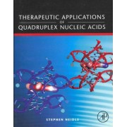 Therapeutic Applications of Quadruplex Nucleic Acids by Stephen Neidle