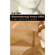 Remembering Korea 1950 by H K Shin