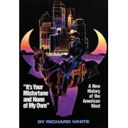 It's Your Misfortune and None of My Own by Richard White