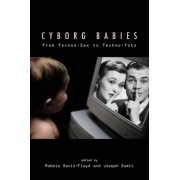 Cyborg Babies by Robbie E. Davis-Floyd