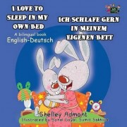 I Love to Sleep in My Own Bed - Ich Schlafe Gern in Meinem Eigenen Bett by Shelley Admont