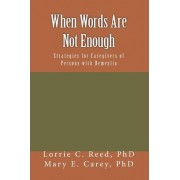 When Words Are Not Enough by Dr Lorrie C Reed