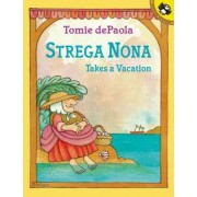 Strega Nona Takes a Vacation by Tomie DePaola