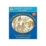 Aesops Fables Easy Readers - The Monkey and the Fishermen: with The Donkey in the Pond