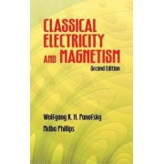 Classical Electricty and Magnetism by Wolfgang K. H. Panofsky