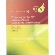 Fast Track to a 5 AP Test Preparation Workbook for Stewart's Calculus: Early Transcendentals, 8th by James Stewart